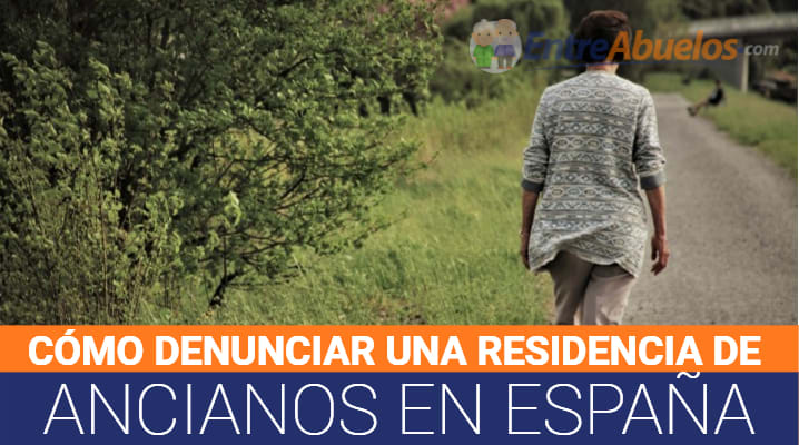 Cómo denunciar a una residencia de ancianos en España: Dónde acudir y cosas a tener en cuenta