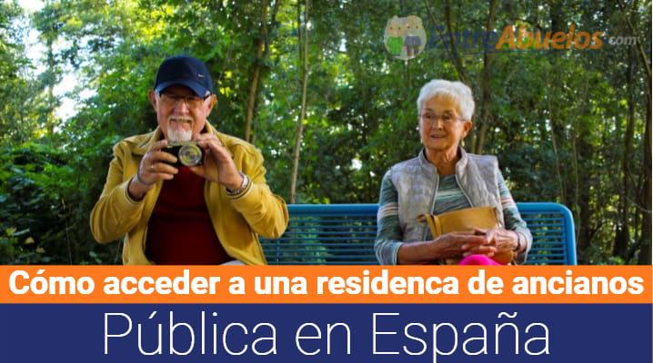 Cómo acceder a una residencia de ancianos pública en España: Requisitos
