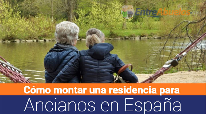 Cómo montar una residencia de ancianos en España: Pasos a seguir y requisitos