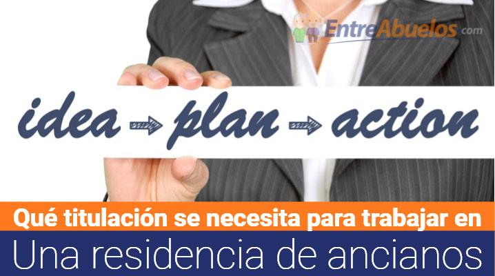 Qué titulación se necesita para trabajar en una residencia de ancianos en España: Residencias de ancianos más conocida
