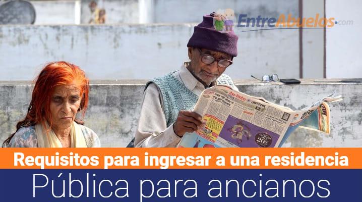 Requisitos para entrar en una residencia de ancianos pública en España: Pasos a seguir y como obtener una plaza